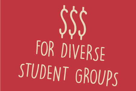 $$$ for Diverse Student Groups