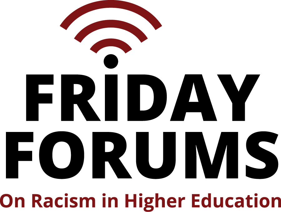 Friday Forums on Racism in Higher Education