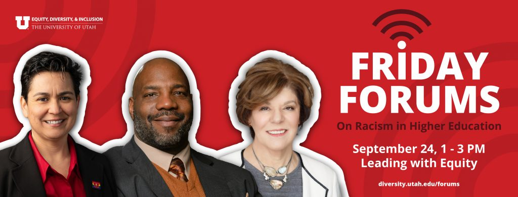 Friday Forums on Racism in Higher Education, September 24, 1 - 3 PM, Leading with Equity