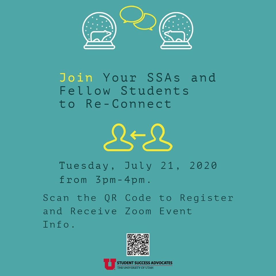 This is an image with a teal background and dark teal text that reads: Join Your SSAs and Fellow Students to Re-Connect. Tuesday, July 21, 2020 from 3pm-4pm. The Student Success Advocates logo is included at the bottom.