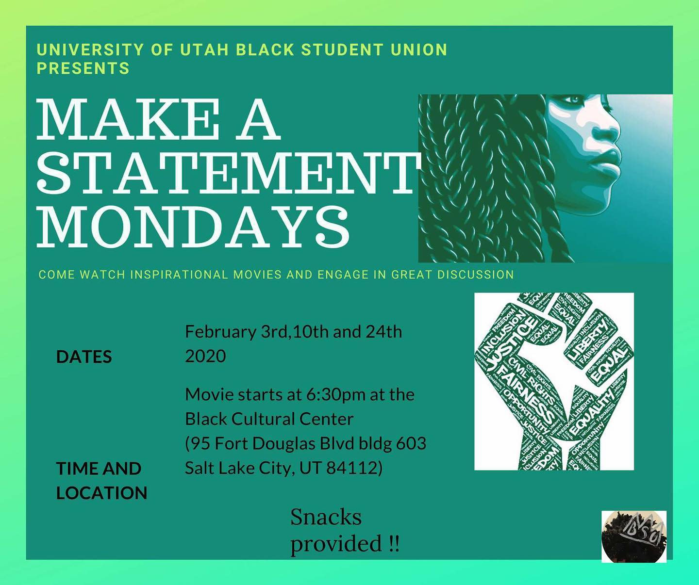 Black Student Union presents Make a Statement Mondays. Come watch inspirational movies and engage in great discussion!