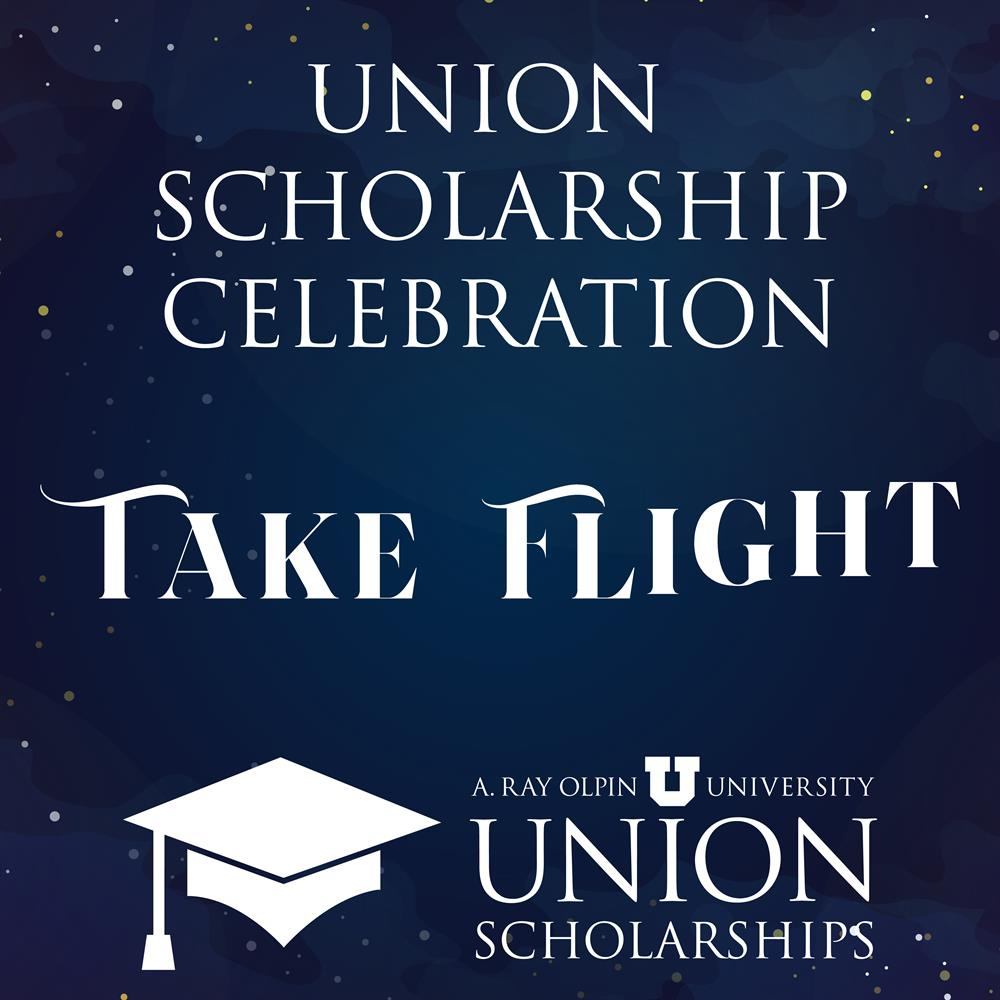 Union Scholarship Celebration, Take Flight