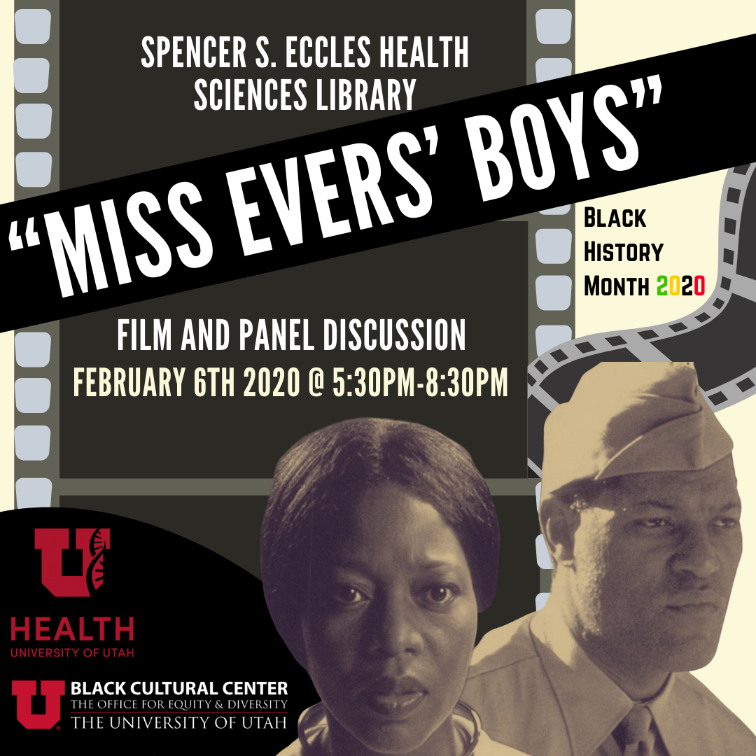 Film screening and panel discussion of 'Miss Evers' Boys' in the Health Sciences Library on February 6th at 5:30 - 8:30 pm.