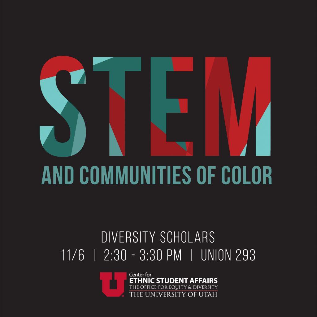 STEM and Communities of Color, Diversity Scholars, 11/6, 2:30 - 3:30, Union 293