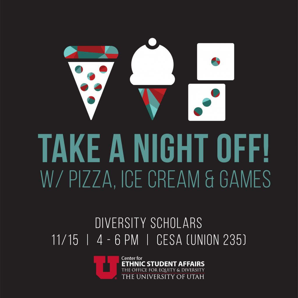 Take a night off! With Pizza, Ice Cream and Games, Diversity Scholars, 11/15, 4 - 6 PM, CESA (Union 235)