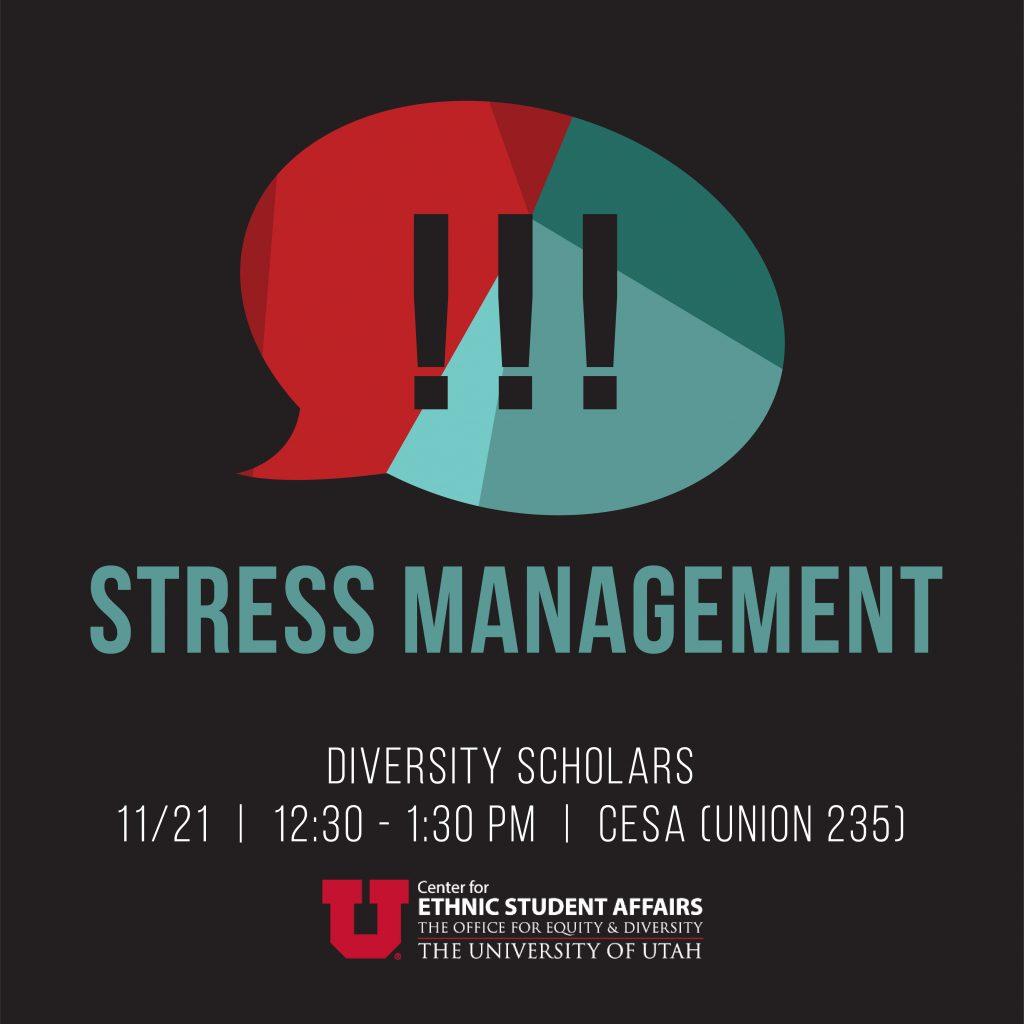 Stress Management, Diversity Scholars, 11/21, 12:30 - 1:30 PM, CESA (Union 235)