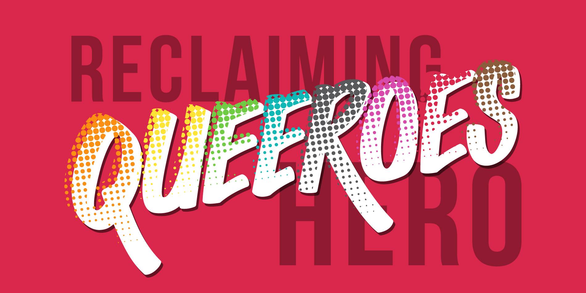 Queeroes: Reclaiming Hero