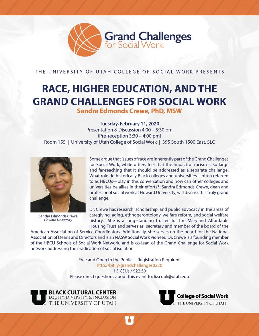 Race, Higher Education, and the Grand Challenges for Social Work with Sandra Edmonds Crewe, PhD, MSW on February 11 from 3:30 to 5:50 at the College of Social Work Room 155.