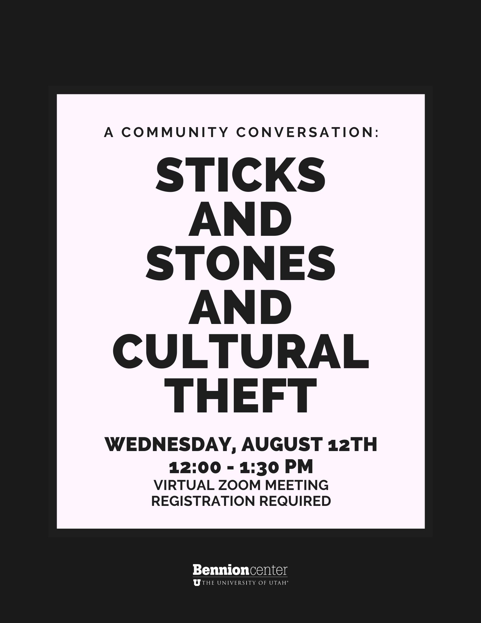 Sticks and Stones and Cultural Theft; Wednesday, August 12th; 12:00-1:30 PM; Virtual Zoom Meeting; Registration Required
