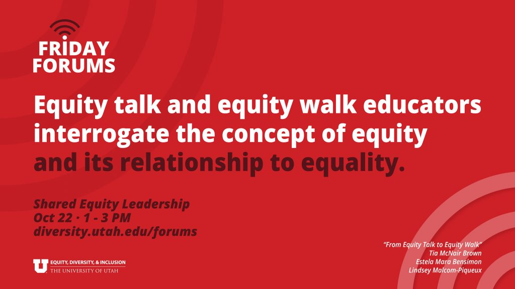 Equity talk and equity walk educators interrogate the concept of equity and its relationship to equality